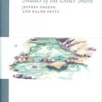 Jeffrey Greene and Ralph Petty -- Shades of the Other Shore