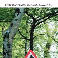 Rory Waterman -- TONIGHT THE SUMMER'S OVER